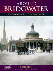 Cover image of Around Bridgwater Photographic Memories