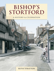 Cover image of Bishop's Stortford - A History and Celebration