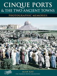 Cover image of Cinque Ports and theTwo Ancient Towns Photographic Memories