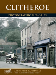 Cover image of Clitheroe Photographic Memories