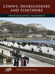 Cover image of Conwy, Denbighshire and Flintshire Photographic Memories