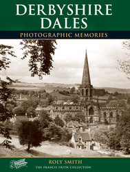 Book of Derbyshire Dales Photographic Memories