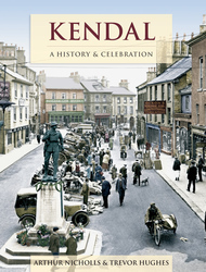 Cover image of Kendal - A History and Celebration