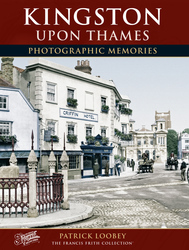 Cover image of Kingston upon Thames Photographic Memories