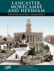 Cover image of Lancaster, Morecambe and Heysham Photographic Memories