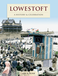 Cover image of Lowestoft - A History and Celebration