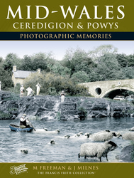 Cover image of Mid-Wales - Ceredigion and Powys Photographic Memories