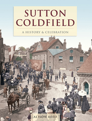 Cover image of Sutton Coldfield - A History & Celebration