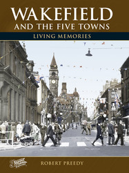 Cover image of Wakefield and the Five Towns Living Memories