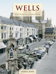 Cover image of Wells - A History and Celebration