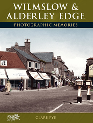 Cover image of Wilmslow and Alderley Edge Photographic Memories