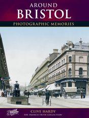 Around Bristol Photographic Memories