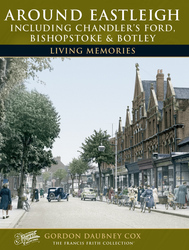 Book of Around Eastleigh including Chandler's Ford, Bishopstoke and Botley Living Memories