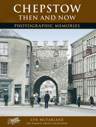 Cover image of Chepstow Then and Now Photographic Memories