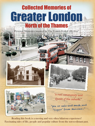Cover image of Collected Memories of Greater London - North of the Thames
