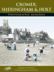 Cover image of Cromer, Sheringham and Holt Photographic Memories