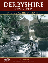 Cover image of Derbyshire Revisited Photographic Memories