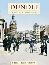 Cover image of Dundee - A History and Celebration