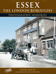 Cover image of Essex: The London Boroughs Photographic Memories