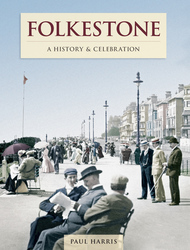 Cover image of Folkestone - A History and Celebration