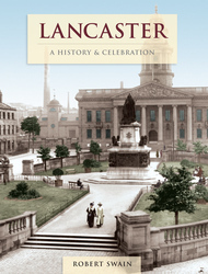 Cover image of Lancaster - A History and Celebration