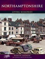 Northamptonshire Living Memories