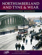 Northumberland Tyne and Wear Photographic Memories