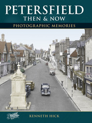 Cover image of Petersfield Then and Now Photographic Memories
