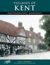 Villages of Kent Photographic Memories
