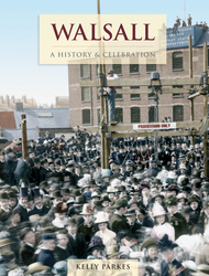 Cover image of Walsall - A History & Celebration