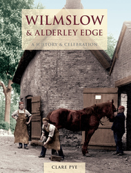 Cover image of Wilmslow & Alderley Edge - A History & Celebration