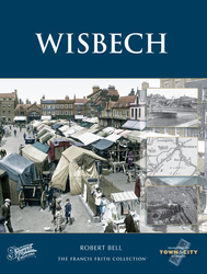Cover image of Wisbech Town and City Memories