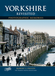 Cover image of Yorkshire Revisited Photographic Memories